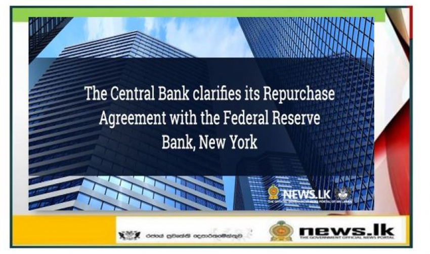 The Central Bank clarifies its Repurchase Agreement with the Federal Reserve Bank, New York