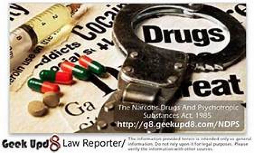 New laws to prevent Narcotic drugs and Psychotropic Substances