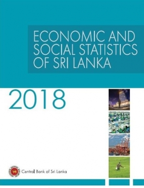 Central Bank releases 'Economic and Social Statistics of Sri Lanka - 2018'